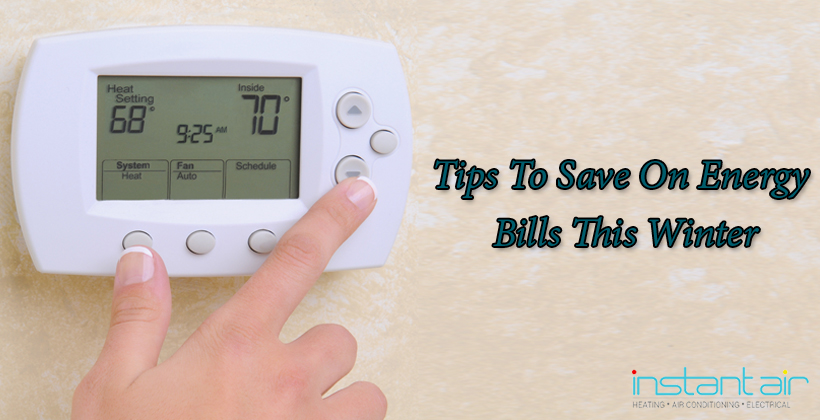 6 Tips To Save On Energy Bills This Winter