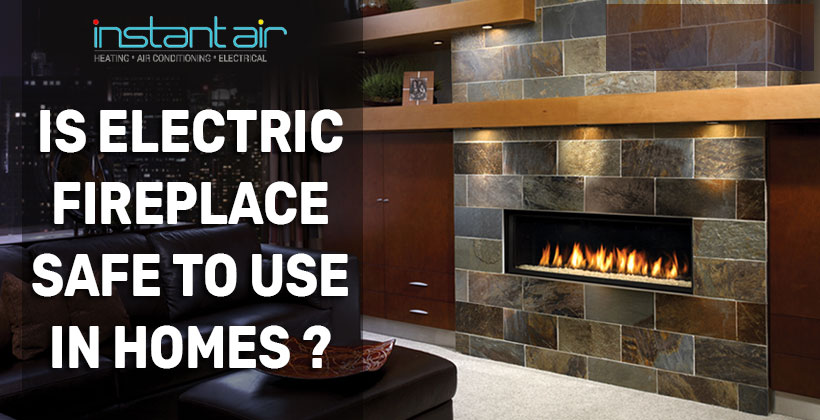 Is Electric Fireplace Safe to Use In Homes