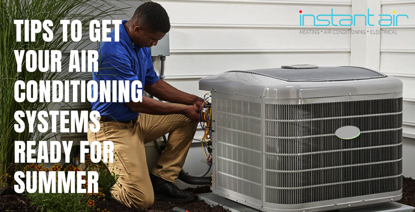 Tips to Get Your Air Conditioning Systems Ready for Summer
